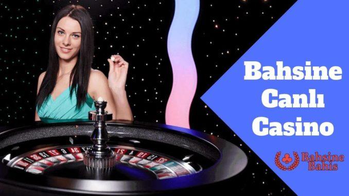 Bahsine Canlı Casino