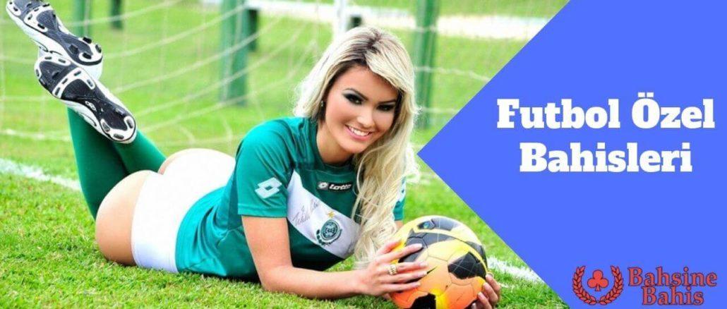 Futbol Özel Bahisleri